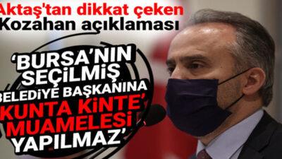 "Aktaş'ın ""kunta kinte"" isyanı"