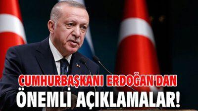Erdoğan'dan önemli açıklamalar! Mevcut tedbirler devam edecek